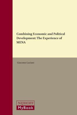 Combining Economic and Political Development: The Experience of Mena  by  Giacomo Luciani