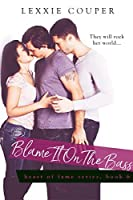 Blame It on the Bass (Heart Of Fame #6)