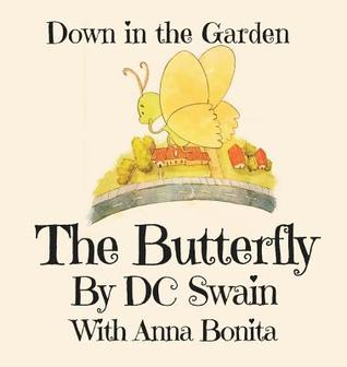 The Butterfly: Down in the Garden