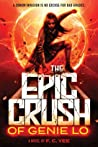 The Epic Crush of Genie Lo (The Epic Crush of Genie Lo #1) by F.C. Yee