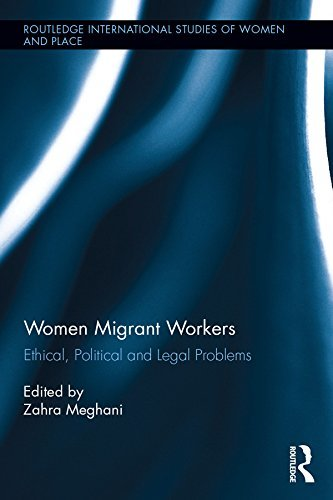 Women Migrant Workers Ethical, Political and Legal Problems