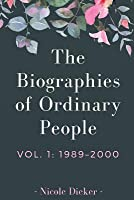 The Biographies of Ordinary People: Volume 1: 1989-2000