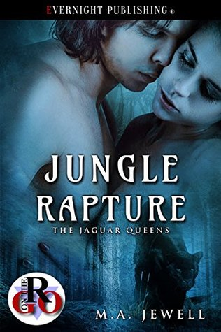 Jungle Rapture by M.A. Jewell