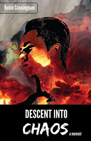 Descent into Chaos: A Memoir