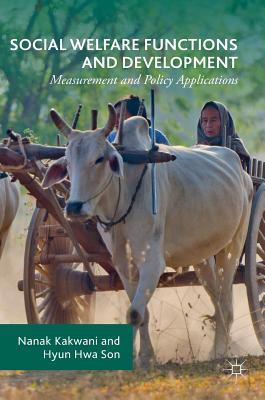 Social Welfare Functions and Development Measurement and Policy Applications