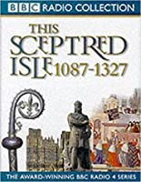 This Sceptred Isle, Vol. 2: The Making of the Nation 1087-1327