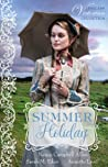 Summer Holiday (Timeless Victorian Collection, #1)