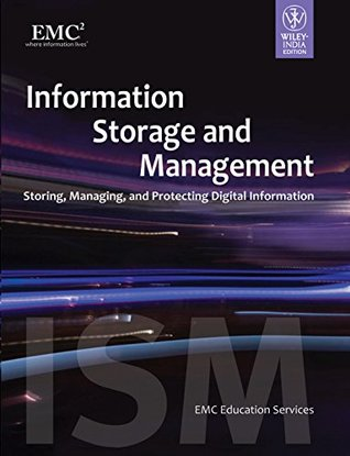 Information Storage and Management: Storing, Managing and Protecting Digital Information (MISL-WILEY)