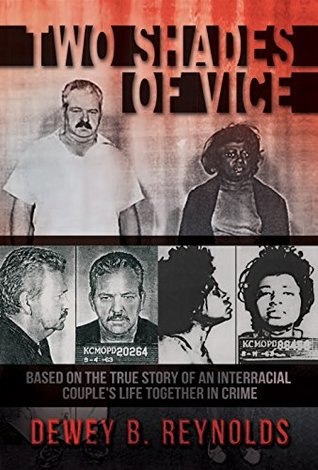 Two Shades of Vice: Based on the true story of an interracial couple's life together in crime