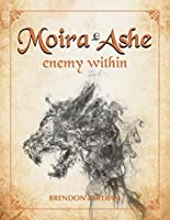 Moira Ashe: Enemy Within