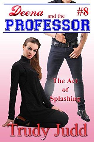The Act of Splashing (Bukkake and BDSM Romance) by Trudy Judd
