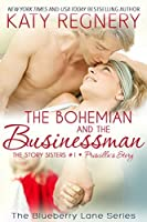 The Bohemian and the Businessman (The Story Sisters, #1; Blueberry Lane, #14)