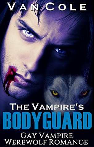 The Vampire's Bodyguard by Van Cole
