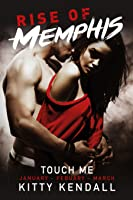 Rise of Memphis: Touch Me, Volume One