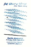 For Want of Water: and other poems (National Poetry Series)