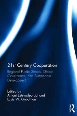 21st Century Cooperation: Regional Public Goods, Global Governance, and Sustainable Development