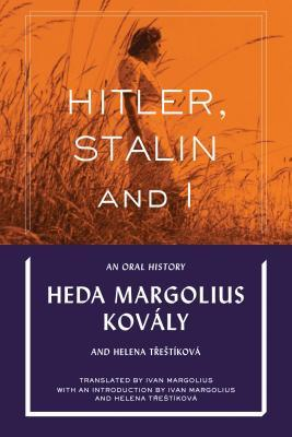 Hitler, Stalin and I An Oral History