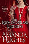 The Looking Glass Goddess (Bold Women of the 20th Century, #1)