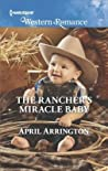 The Rancher's Miracle Baby (Men of Raintree Ranch, #4)