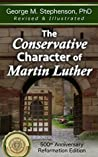 The Conservative Character of Martin Luther: