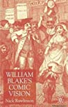 William Blake's Comic Vision by Nick Rawlinson