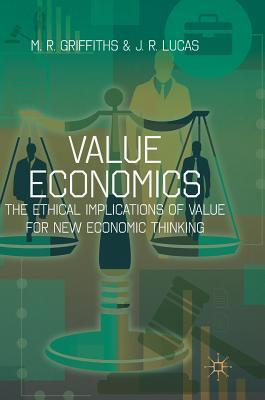Value Economics The Ethical Implications of Value for New Economic Thinking
