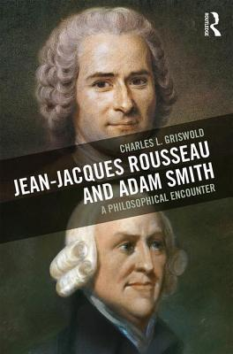 Jean-Jacques Rousseau and Adam Smith A Philosophical Encounter