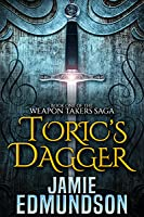 Toric's Dagger (The Weapon Takers Saga #1)
