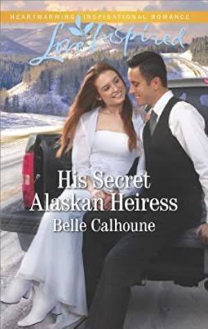 [ PDF / Epub ] ☆ His Secret Alaskan Heiress (Alaskan Grooms #5)  Author Belle Calhoune – Plummovies.info