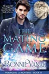 The Mating Game (Werewolves of Montana, #8)