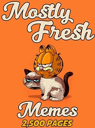 MEMES: Mostly FRESH Memes & Joke Book 2017 - Memes Free Rein Ultimate Meme Pictures Books : Funny Memes 2017, Dank Memes, Memes For Kids, Memes Free, Memes xl, Pikachu Books, Roasts