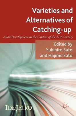 Varieties and Alternatives of Catching-up Asian Development in the Context of the 21st Century