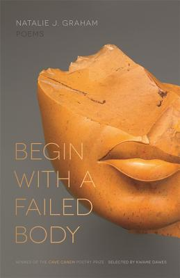 Begin with a Failed Body by Natalie J. Graham