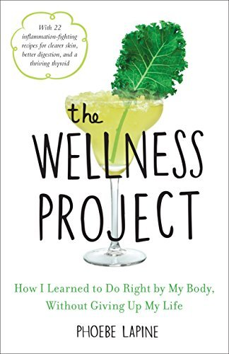 The Wellness Project How I Learned to Do Right by My Body, Without Giving Up My Life