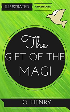 The Gift of the Magi: By O. Henry : Illustrated & Unabridged (Free Bonus Audiobook)