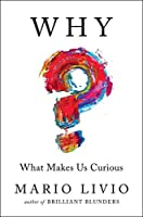 Why?: What Makes Us Curious