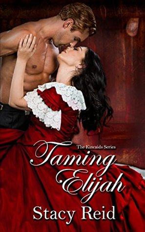 Taming Elijah (The Kincaids #1)