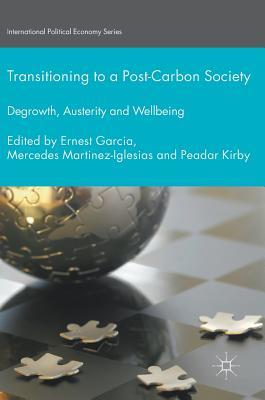 Transitioning to a Post-Carbon Society Degrowth, Austerity and Wellbeing