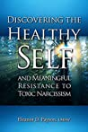 Discovering the Healthy Self and Meaningful Resistance to Tox... by Eleanor D. Payson
