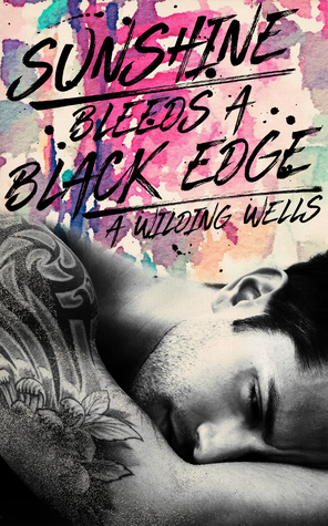 Sunshine Bleeds A Black Edge (Wild Things, #3)