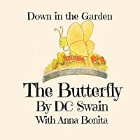 The Butterly: Down in the Garden