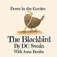 The Blackbird: Down in the Garden