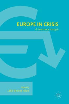 Europe in Crisis A Structural Analysis