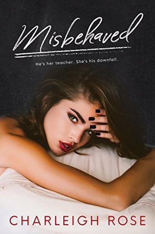 Misbehaved by Charleigh Rose