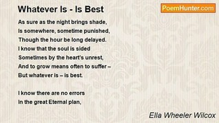 The Whatever Is Is Best By Ella Wheeler Wilcox
