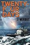 Twenty-four Days (Rowe-Delamagente series Book 2)