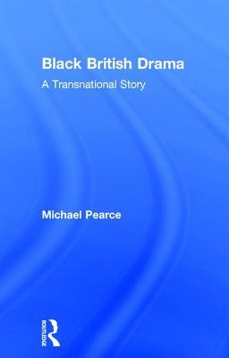 Black British Drama A Transnational Story