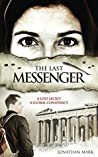 The Last Messenger: Action, Historical Conspiracy Thriller. Crete 1941 - A Lost Secret is discovered. London 2005 - (A Global Conspiracy, #1 ) (The Barnabas Trilogy)