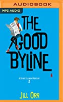 The Good Byline (A Riley Ellison Mystery, #1)