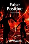 False Positive by Tom Williams